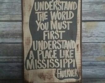 Mississippi Faulkner Quote Sign, Mississippi, William Faulkner, Faulkner Mississippi, Faulkner Quote, Faulkner, Mississippi Art, Fixer Upper