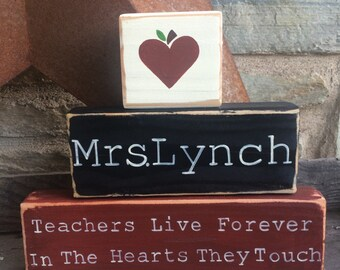 Teachers Live Forever in the Hearts They Touch - wooden blocks