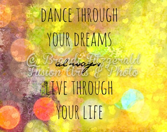 Dance And Dreams Inspirational Quote Bold Colors Dance Through Your Dreams  Always Live Through Your Life
