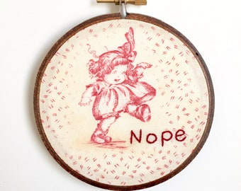 Nope - Sassy Girl - Funny Subversive Modern Embroidery - 4 Inch Hoop