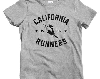 Kids California is for Runners T-shirt - Baby, Toddler, and Youth Sizes - Kids Tee, Running Kids, Jogging Kids, Marathon Kids, Run Cali Kids