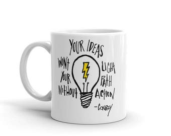 Inspirational Mug for Coffee Lovers  |  Your Ideas Won't Light Your Path Without Action