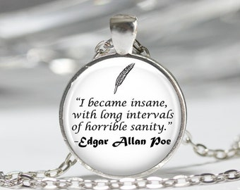 Edgar Allan Poe Insanity Quote Pendant Necklace or Keychain