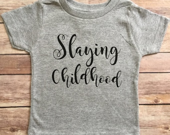 Slaying Childhood Toddler T- Shirt, Slaying Childhood Kid Tee, Toddler T-Shirt, Kids T-Shirt, Funny Toddler T-Shirt, Girl Tee, Boy Tee, Kids