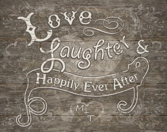 Love Laughter & Happily Ever After Barn Board Giclée Print personalized with Couples initials