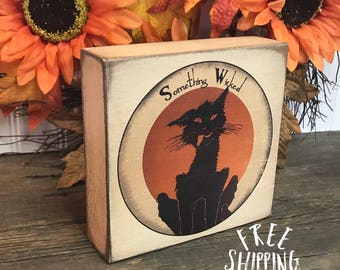 SHIPS FREE! Something Wicked Crazy Black Cat Fun Fall Halloween Decor | Our Chunky fun freestanding quote block signs make great gifts!