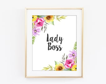 Lady Boss Print, Boss Lady, Inspirational Typography, Colorful Flower, Motivational Art, Modern Home Decor, Bedroom Kitchen Wall Art Q117