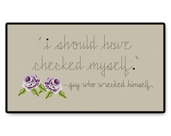 Guy Who Wrecked Himself Quote - Cross Stitch PDF Pattern Gifts for her - Kids - Pixel People - Unique - TV - Movie - Cartoon - Quotes - Rose