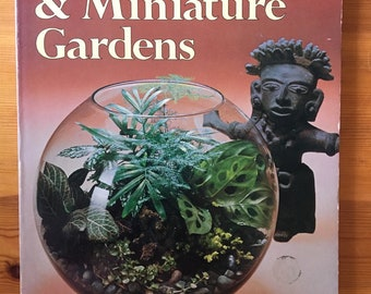 Terrariums & Miniature Gardens Book, by the Editors of Sunset Books and Sunset Magazine, Illustrations, Photos, Very Good Condition