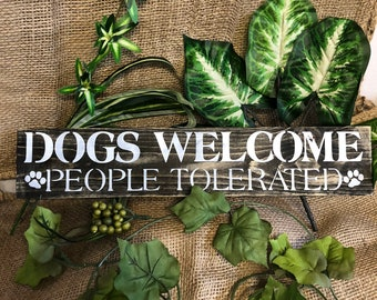 Dogs Welcomed, People Tolorated