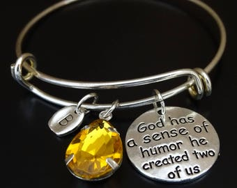 God has a sense of humor he created two of us Bracelet, Twin Sister Bangle, Twin Sister Jewelry, Twin Sister Gift, Twins Bracelet, Twin Gift