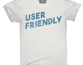User Friendly T-Shirt, Hoodie, Tank Top, Gifts