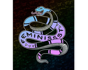 Art Print // Feminissst Snake // Feminist (holographic)