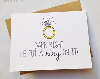 Funny Engagement Announcement / Cheeky Wedding Gift / Engagement Card / Damn Right He Put a Ring On It