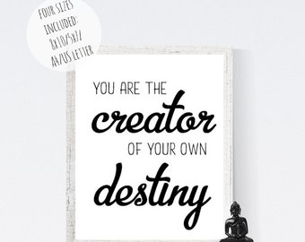 You are the creator of your own destiny,monochrome printable inspirational quote wall art, black and white motivational poster