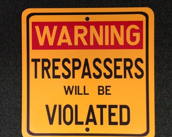 Warning Trespassers will be Violated 12 inch by 12 inch Metal Sign.  2nd amendment Gun Sign
