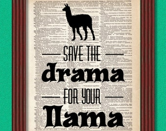BUY 2 GET 1 FREE Save the Drama for your Llama Dictionary Art Print animal Humor Typography Font Decoration Decor Wall Camel lama