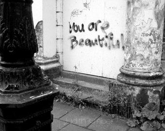 Architectural Photography - You Are Beautiful Fine Art Photograph - Limited Edition - Graffiti Print - Belfast Northern Ireland - 8x10