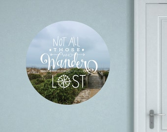 Not All Those Who Wander Are Lost Quote Decals