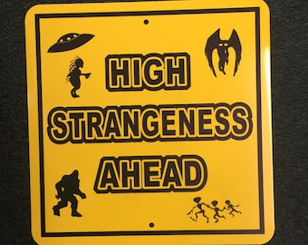 High Stangeness Bigfoot Mothman Alien Funny Sign