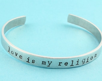 SALE - Love Is My Religion Hand Stamped Cuff Bracelet - Aluminum Bracelet - Valentine's Day