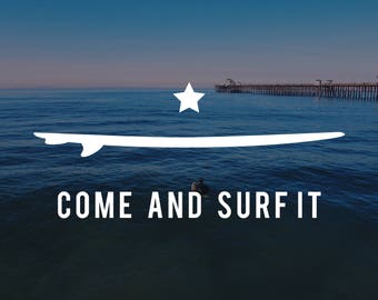 Vinyl Decal - Free Shipping! - Come And Surf It - Multiple Sizes -  for Trucks, Cars, Laptops, Cups, Windows, and more!