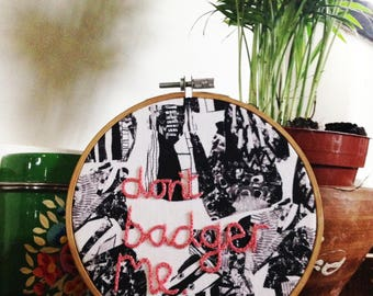 """Don't Badger Me Embroidery // 5"""" Hoop Art"""