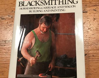 1981 The Complete Guide to Blacksmithing hardcover vintage book