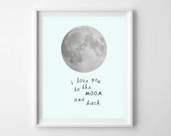 Mint Moon Nursery Art Printable - Love You To The Moon and Back - Kids Room Decor - Nursery Wall Art - Neutral Nursery Moon Print