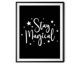 Stay Magical, Printable Art, Quote, Nursery Decor, Inspirational, Typography Print, Digital Print, Black & White, INSTANT DOWNLOAD