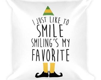 Elf - Smiling's My Favorite - Square Pillow