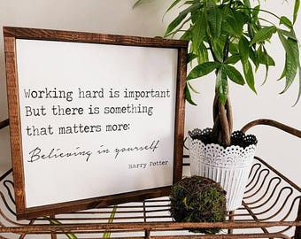 Believing in yourself | Harry Potter Quote sign | Wood framed sign | Farmhouse style | Wood Sign | Holiday sign| Modern Wall decor