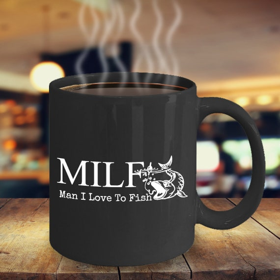 MILF Fishing Coffee Mug 11oz Black Ceramic Cup - Fishermen, Fishing, Anglers, Dad, Father, Gift for Dad, Father's Day Gift