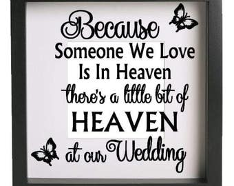 Because Someone We Love Wedding Vinyl decal sticker, fits Ikea Ribba box frame, in memory of, DIY wedding picture frame