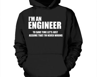 Gift For Engineer I Am An Engineer Hoodie Occupation Profession Hooded Sweatshirt