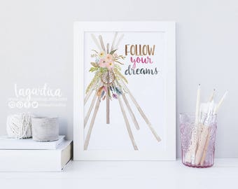 Follow your dreams, Kids room decor, nursery, Art, Quote Wall art Decor, Print, Watercolor & Lettering, dreamcatcher, teepee, home