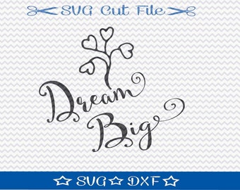 Dream Big SVG Cut File for Silhouette Cameo or Cricut