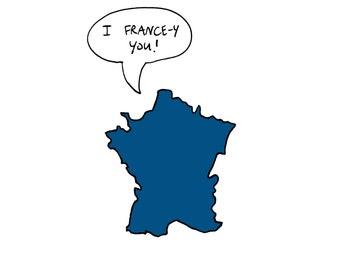 I France-y You! Greeting Card
