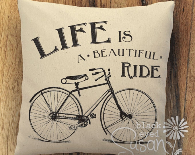 """Life Is A Beautiful Ride Bicycle Pillow Cover 