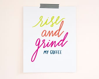 Rise and Grind Print. Coffee Wall Art. Funny Art Print. Kitchen Art Print. Bedroom Art Print. Kitchen Decor. Living Room Decor