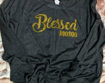 Blessed mama shirt, mom shirt, mama shirt, mom life shirt, mommy shirt, christian mom shirt