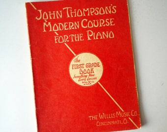 John Thompson's Modern Course for the Piano First Grade Book 1936