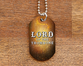 Lord of the Trombone Dog Tag Necklace for Band Geeks