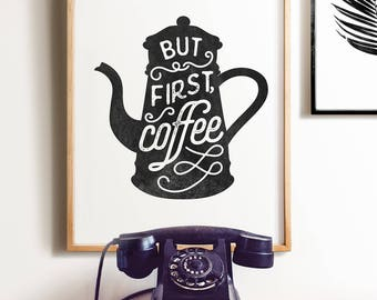 Coffee sign, But first coffee, PRINTABLE art, kitchen art,kitchen decor, office art, Coffee lover, Coffee printables, Cafe decor, Rustic art
