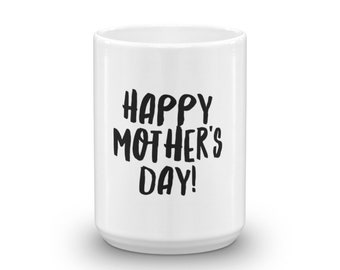 Happy Mother's Day Gift for Mom Novelty Gift Coffee Mug