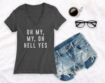 Oh My, My, Oh Hell Yes Shirt, Tom Petty Shirt, Concert Shirt, shirt for concert, tom petty women's shirt