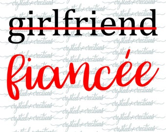 Girlfriend to Fiancee, Fiancee to Bride, Chick to Bride's Chick, Wedding Set SVG, PNG, Silhouette, Cricut, Instant Download