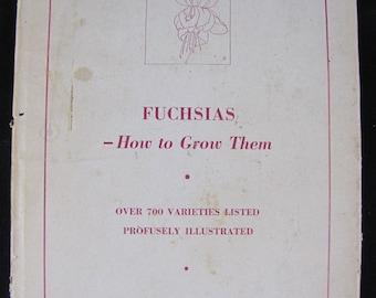 A to Z on Fuchsias // 1951 Hardback // California Fuchsia Society // How to choose and grow the Romantic Fuchsia