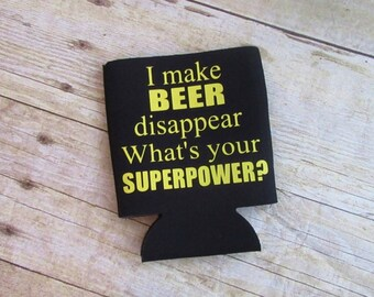 I Make Beer Disappear Funny Father's Day Superpower Can Cooler Beverage Holder Drink Hugger Black Yellow