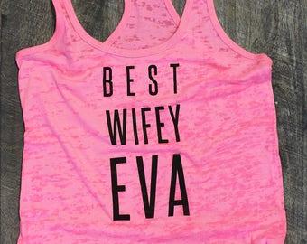 Best Wifey Eva tank, wifey shirt, wifey tank, wife life shirt, gift for her, wife gift, mrs shirt, wedding gift, plus size, bride shirt